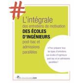 #L'int�grale Officielle Des Entretiens De Motivation - Sp�cial Ing�nieurs de Malika Ghemmaz