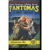 Fantomas N�47 - Le Jockey Masque - 25� Volume Collection Rex de SOUVESTRE P. ET ALLAIN M.