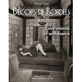 D�cors De Bordels 1860-1946 (Entre Intimit� Et Exub�rance) de Nicole Canet