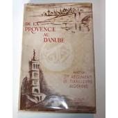 De La Provence Au Danube Avec Le 3�me R�giment De Tirailleurs Alg�riens. de Historique.