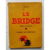 Le Bridge - Plafond & (Et) Contrat - Conseils Aux D�butants. de par Jarix.