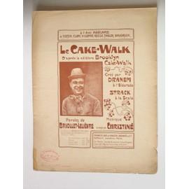 le cake-walk d'aprés le célèbre brooklyn cake-walk créé par dranem à l'eldorado strack à la scala