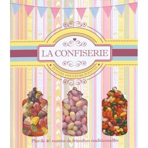 9791029502705 - L'imprévu: La Confiserie - Petites Douceurs D'antan - Livre