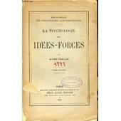 La Psychologie Des Idees-Forces - Bibliotheque De Philosophie Contemporaine. Tome 2. de alfred fouillee