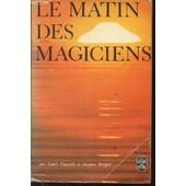 Le Matin Des Magiciens - Introduction Au Realisme Fantastique. de louis pauwels