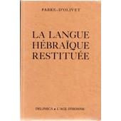 La Langue H�bra�que Restitu�e (Reprint 1985) de d'olivet fabre