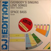 Everybody's Singing Love Song // Space Bass 1978 Uk Limited Edition - Sweet Thunder -- Slick