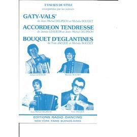 ACCORDEON TENDRESSE + BOUQUET D'EGLANTINES+GATY-VALS'
