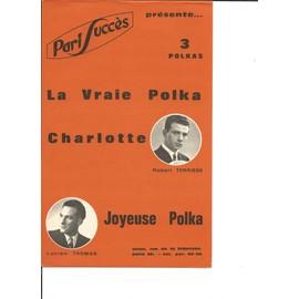 LA VRAIE POLKA + CHARLOTTE + JOYEUSE POLKA (3 Polkas)