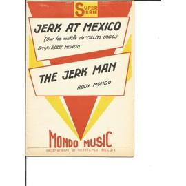 """JERK AT MEXICO (sur les motifs de """"CIELITO LINDO"""") + THE JERK MAN"""