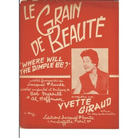 LE GRAIN DE BEAUTE (WHERE WILL THE DIMPLE BE?)