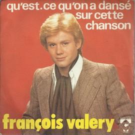 qu'est-ce qu'on a dansé sur cette chanson (François valéry - claude lemesle) 3'30 / a part ça tout va bien (yves dessca - françois valéry) 2'38