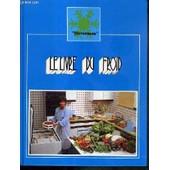 Le Livre Du Froid - Un Congelateur..Pourquoi ? de COLLECTIF