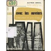 5 Ans Avec Les Ouvriers : Temoignage Et Reflexion. de alfred ancel