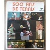 500 Ans De Tennis de Gianni Clerici