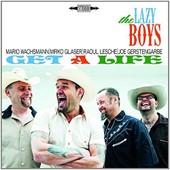 Get A Life - The Lazy Boys