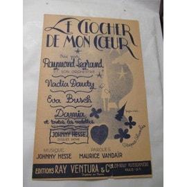 Le Clocher De Mon Coeur - Créé par Raymond Legrand / Nadia Dauty / Eva Busch / Johnny Hesse / et toutes les vedettes