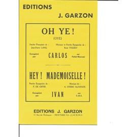 Oh ye (oye) / Hey ! mademoiselle !