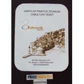 Ticket Du Cable Car ( T�l�ph�rique ) De Dubrovnik . Croatie .