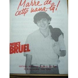 MARRE DE CETTE NANA-LA! Patrick BRUEL