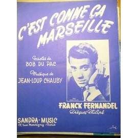 C'EST COMME CA A MARSEILLE Franck Fernandel