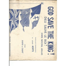 God save the King ! Hymne national Anglais (dieu sauve le roi)