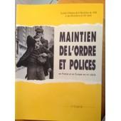 Maintien De L'ordre Et Polices - En France Et En Europe Au Xixe Si�cle, - Colloque De Paris Et Nanterre, 8-10 D�cembre 1983 de Collectif