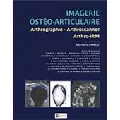 Imagerie Ost�o-Articulaire - Arthrographie, Arthroscanner, Arthro-Irm de Jean-Denis Laredo