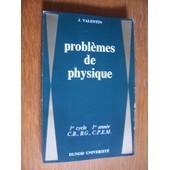 Problemes De Physique 1 Cycle 1 Annee - C.B , B.G , C.P.E.M de J.VALENTIN