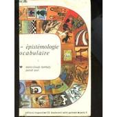 Philosophie - Epistologie - Precis De Vocabulaire. de BARTHOLY MARIE-CLAUDE / ACOT PASCAL