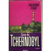 Ceux De Tchernobyl. Traduit De L Americain Par Evelyne Gauthier de frederik pohl