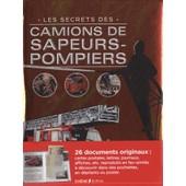 Les Secrets Des Camions De Sapeurs-Pompiers de Epa Editions