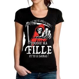 T-Shirt Une Vie Apr�s La Mort ? Touche Ma Fille Et Tu Le Sauras !
