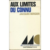 Aux Limites Du Connu (Les Fronti�res Du Possible) de jacques bergier