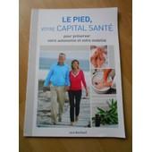 Le Pied Votre Capital Sante de Louis Bauchand