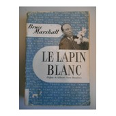 Le Lapin Blanc / Marshall, Bruce / R�f25008 de peter marshall