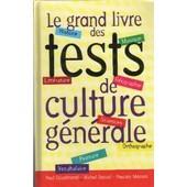 Le Grand Livre Des Tests De Culture G�n�rale de collectif : Dansel ; Marson ; d�salmant ...