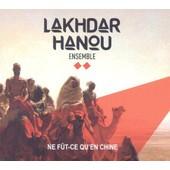 Ne Fut Ce Qu'en Chine - Lakhdar Hanou Ensemble