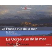 La France Vue De La Mer - La Corse de Philip Plisson