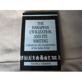 The Harappan Civilization and Its Writing: A Model for the Decipherment of the Indus Script - Fairservis