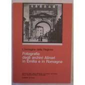 L'immagine Della Regione. Fotografie Degli Archivi Alinari In Emilia E In Romagna. de P.L. Farinelli,F. Gentili,C. Ferretti,M. Cervellati