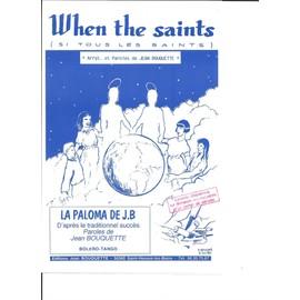 When the saints / La Paloma de J.B.