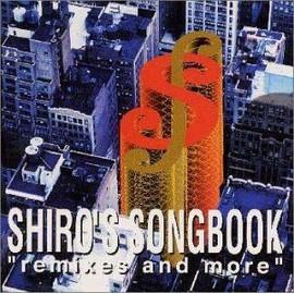 Shiro's Songbook Remix & More