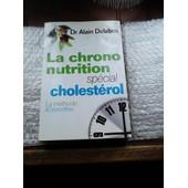 La Chrono Nutrition Sp�cial Cholest�rol de Alain Dr Delabos