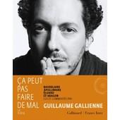 Ca Peut Pas Faire De Mal - La Po�sie : Baudelaire, Apollinaire, Eluard Et Aragon Lus Et Comment�s (2cd Audio) de Guillaume Gallienne