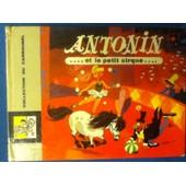 Antonin Et Le Petit Cirque de degotte c.