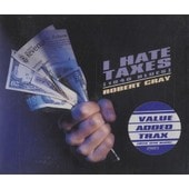 I Hate Taxes - Maxi Cd 4 Titres - Robert Cray