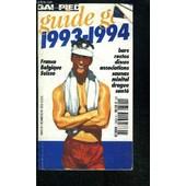 Guide Gai 1993-1994 / France Belgique Suisse / Bars Restos Discos Associations Saunas Minitel Drague Sant� de COLLECTIF