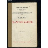 L Apotre Des Indes Et Du Japon- Saint Francois Xavier de andr� bellessort