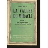 La Vallee Du Miracle - Tva - Une Aventure Dans Le Domaine De L'economie Planifiee. de julian huxley